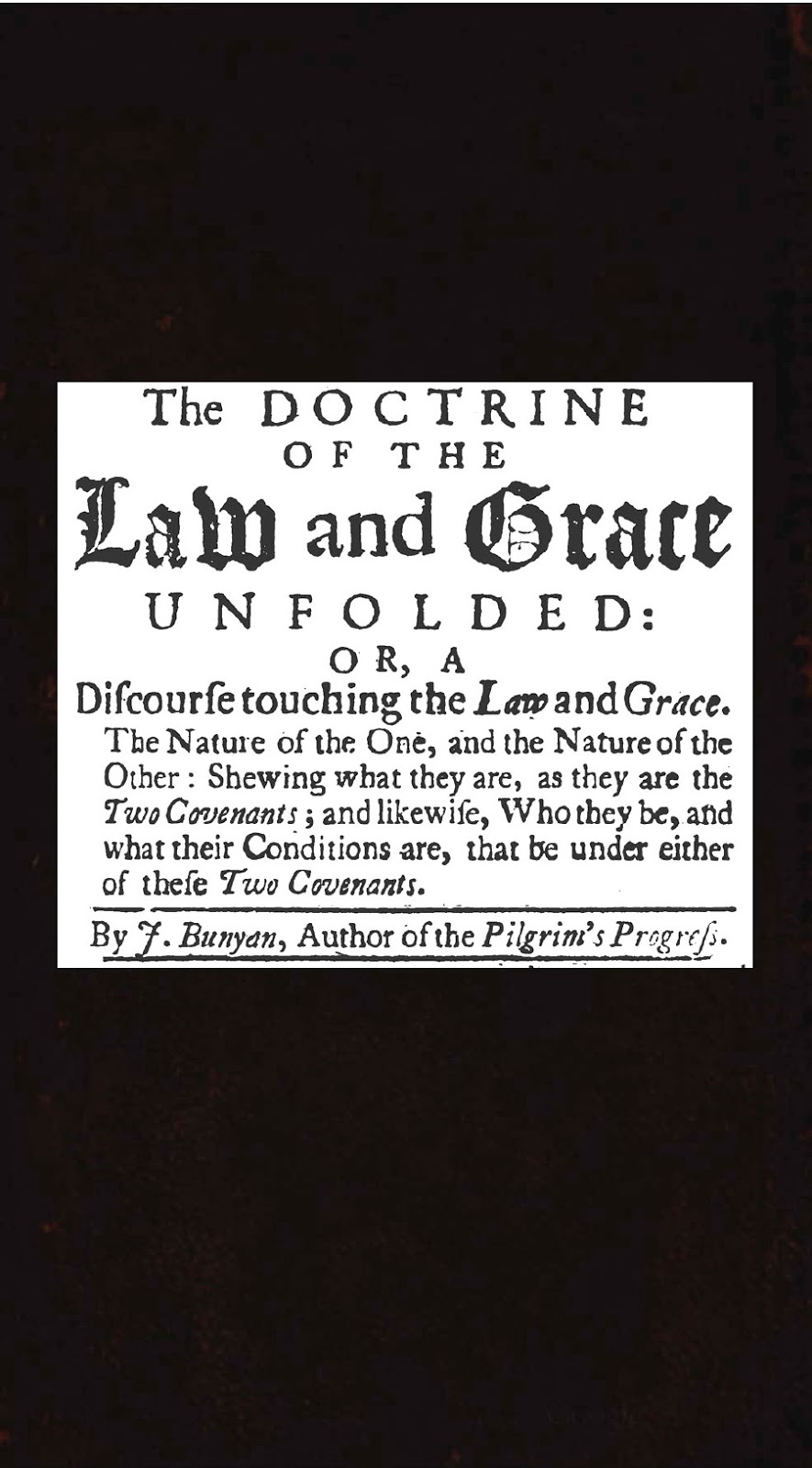 John Bunyan-The Doctrine Of The Law And Grace Unfolded-