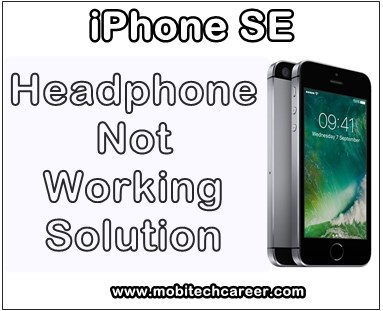 mobile, cell phone, smartphone, iphone repair, how to, fix, repair, solve, Apple iPhone SE, headphone, speaker, mic, during call, sound, not, working, problems, solution, guide, tips, in hindi, mobitechcareer, in mobile repairing.