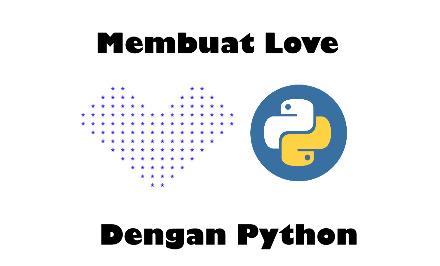 Cara Membuat Love Dengan Python