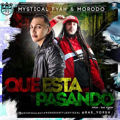 MYSTICAL FYAH feat. MORODO - Qué está pasando (2016)