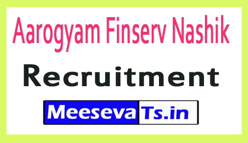 Aarogyam Finserv Nashik Recruitment