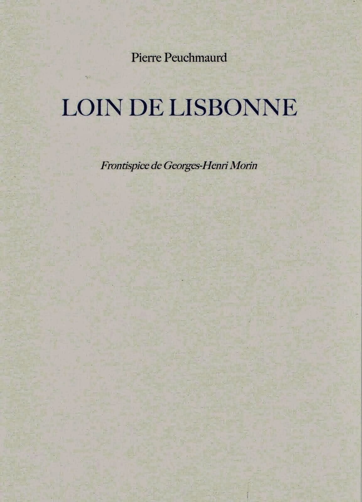 Pierre PEUCHMAURD, LOIN DE LISBONNE, Collection de l'Umbo, septembre 2013