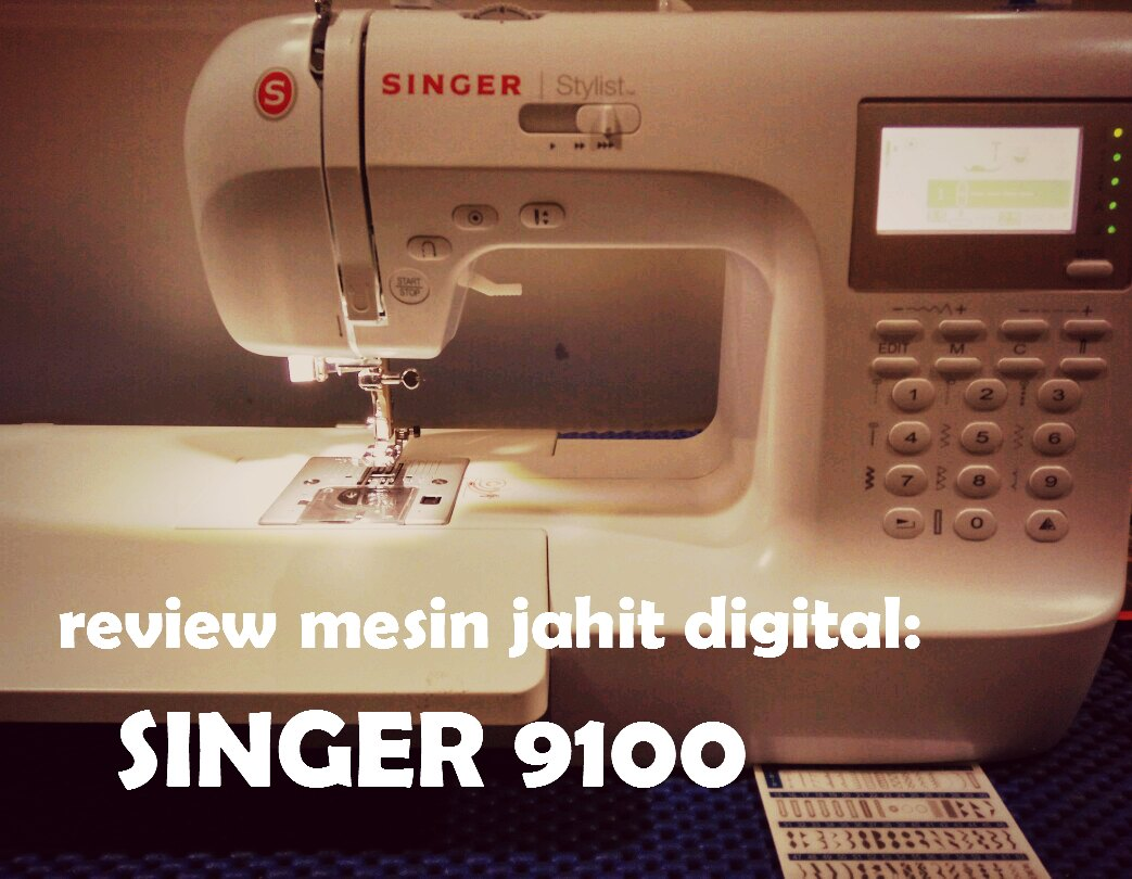 Belajar Menjahit Yuk Review Mesin Jahit Portable Digital Singer 9100 1306 Yang Aku Ini Ialah 9100dengan 404 Model Jahitan Buwanyak Yahhhhbisa Mmebuat Bordiran Hurufangkadilengkapi Layar Lcd