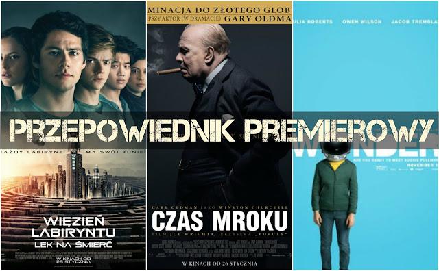 PRZEPOWIEDNIK PREMIEROWY: Filmy - Styczeń 2018