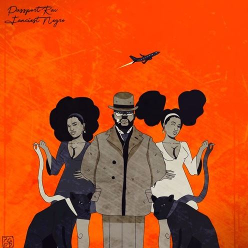 "Passport Rav following up with a solo ep ""Fanciest Negro"""