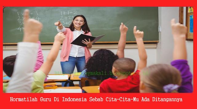 http://ayeleymakali.blogspot.co.id/2016/12/hormatilah-guru-di-indonesia-sebab-cita.html