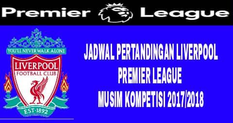 Jadwal dan Hasil lengkap pertandingan Liverpool di liga inggris musim 2017/2018