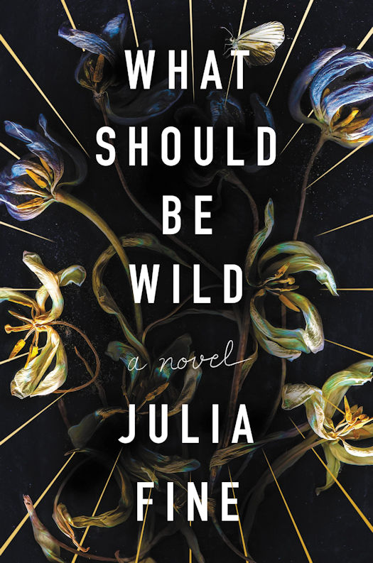 Interview with Julia Fine, author of What Should Be Wild