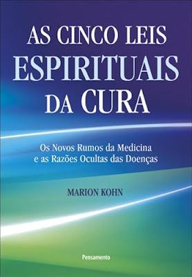 As Cinco Leis Espirituais da Cura (Marion Kohn)
