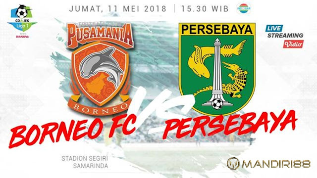 Prediksi Pusamania Borneo Vs Persebaya Surabaya, Jumat 11 Mei 2018 Pukul 15.30 WIB @ Indosiar