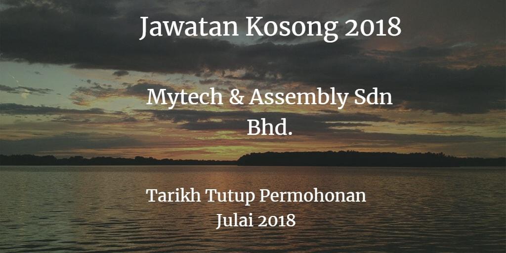 Jawatan Kosong Mytech & Assembly Sdn Bhd Julai 2018