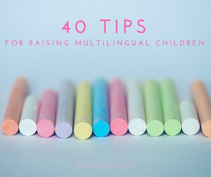 40 tips for raising multilingual children