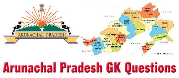 Arunachal Pradesh General Knowledge(GK) Questions and
