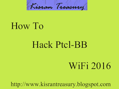 How To Hack PTCL-BB WiFi 2016 ?