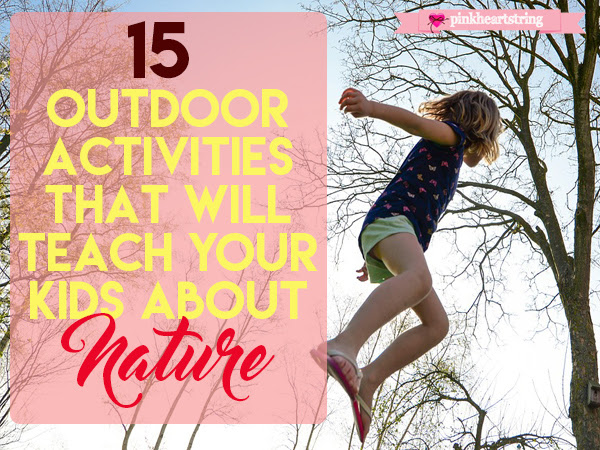 15 Outdoor Activities That Will Teach Your Kids About Nature