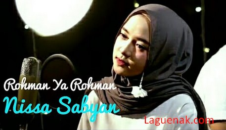 Download Lagu Rohman Ya Rohman mp3 Cover By Nissa Sabyan Gambus 2018