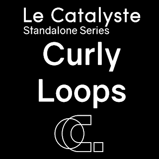 Le Catalyste Standalone: Curly Loops (FR) - Soft/electronica/minimal