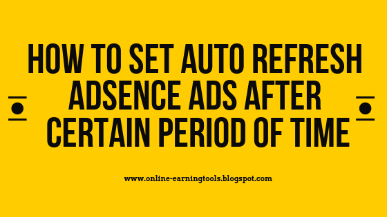 AUTO REFRESH ADSENSE ADS