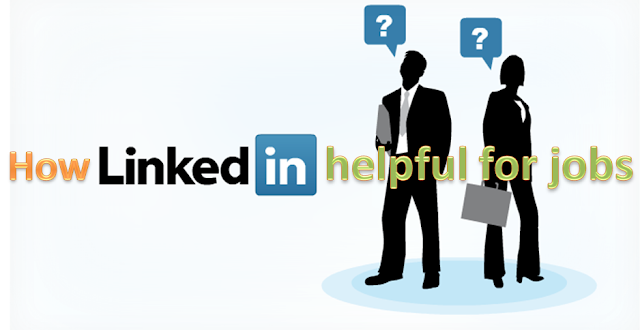 How LinkedIn helpful for jobs