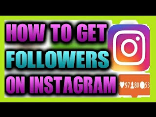 HOW TO GET INSTAGRAM FOLLOWERS/LIKES