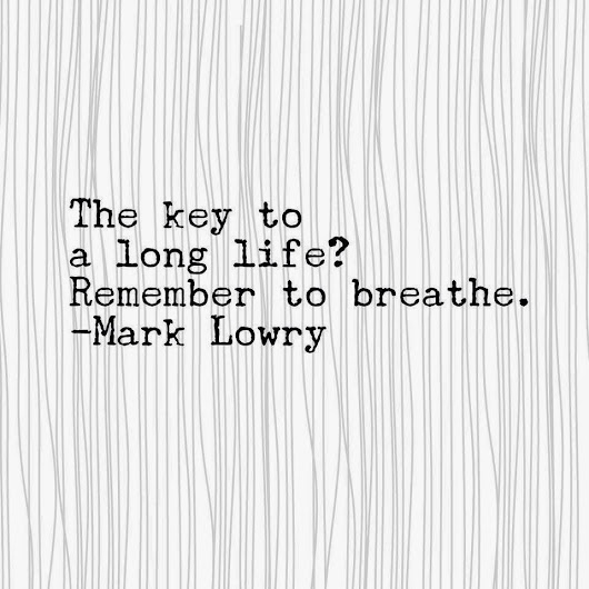 Remember to breathe....