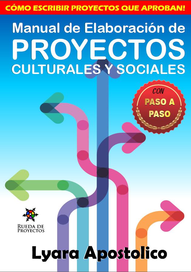 Manual de elaboración de proyectos culturales y sociales - Lyara ...