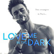 Book Review: Love Me In The Dark