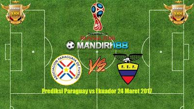 AGEN BOLA - Prediksi Paraguay vs Ekuador 24 Maret 2017