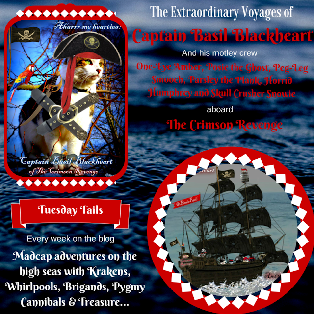**2015 REVISITED** Tuesday Tails ~ The Extraordinary Voyages of Cap'n Basil Blackheart & His Motley Crew ~ Part II ©BionicBasil®