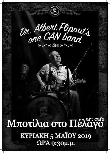 Πρέβεζα: Σήμερα - Μποτίλια στο Πέλαγο, Dr. Albert Flipout's One Can Band & Mickey Pantelous