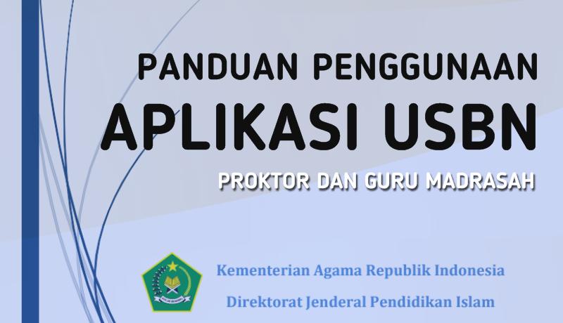 Panduan Penggunaan Aplikasi USBN untuk Proktor dan Guru Madrasah