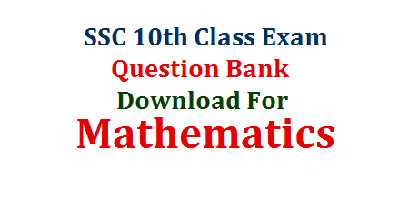 10th Class Public Examinations useful study Material for Mathematics Download here | Mathematics Question Bank for SSC Public Examinations in Andhra Pradesh and Telangana | Chapter wise Question Bank for 10th Class Mathematics Long Answers Short Answers Bits Fill in the Blanks Study Material Download
