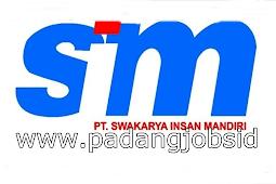 Lowongan Kerja Padang: PT. Swakarya Insan Mandiri Juli 2018