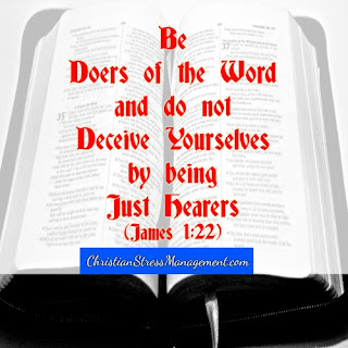 Be doers of the word and do not deceive yourselves by being just hearers James 1:22