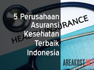 5 Perusahaan Asuransi Kesehatan Terbaik Indonesia