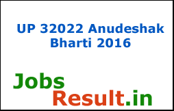 UP 32022 Anudeshak Bharti 2016