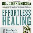 Effortless Healing: 9 Simple Ways to Sidestep Illness, Shed Excess Weight, and Help Your Body Fix Itself Hardcover – February 24, 2015