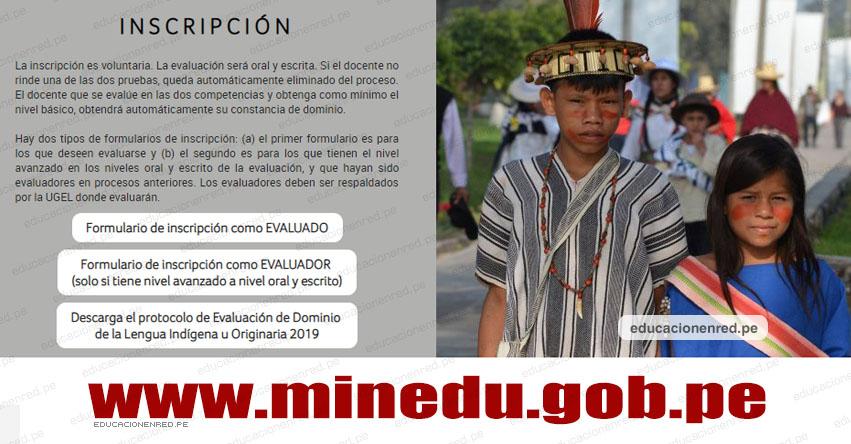 MINEDU: Inscripción a Evaluación de Dominio de la Lengua Indígena u Originaria 2019 [15 Marzo al 30 Abril] www.minedu.gob.pe