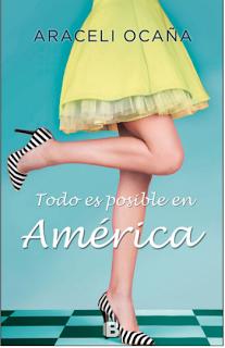 Reseña: Todo es posible en América de Araceli Ocaña (Ediciones B, mayo 2017)