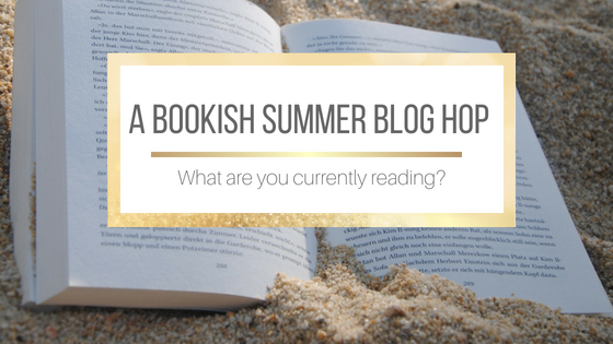 A Bookish Summer Blog Hop: Currently Reading