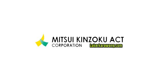 Lowongan Kerja PT. Mitsui Kinzoku Act Indonesia Plant Karawang Terbaru