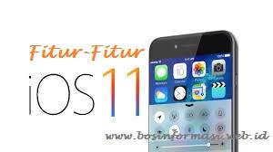 Fitur-Fitur iOS 11