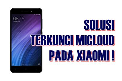 Solusi Setelah Reset Terkunci Akun Micloud Pada Xiaomi Redmi 4a (Free)