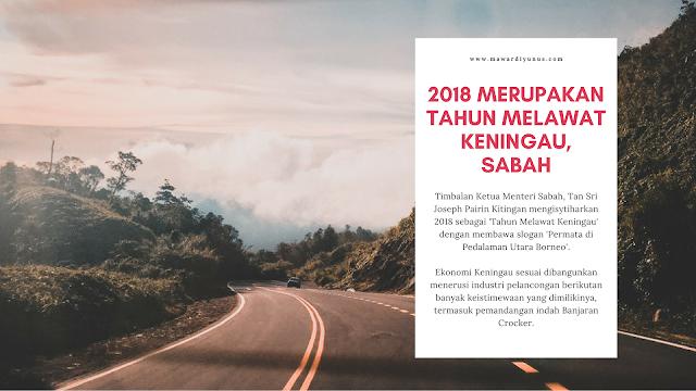 2018 MERUPAKAN TAHUN MELAWAT KENINGAU, SABAH