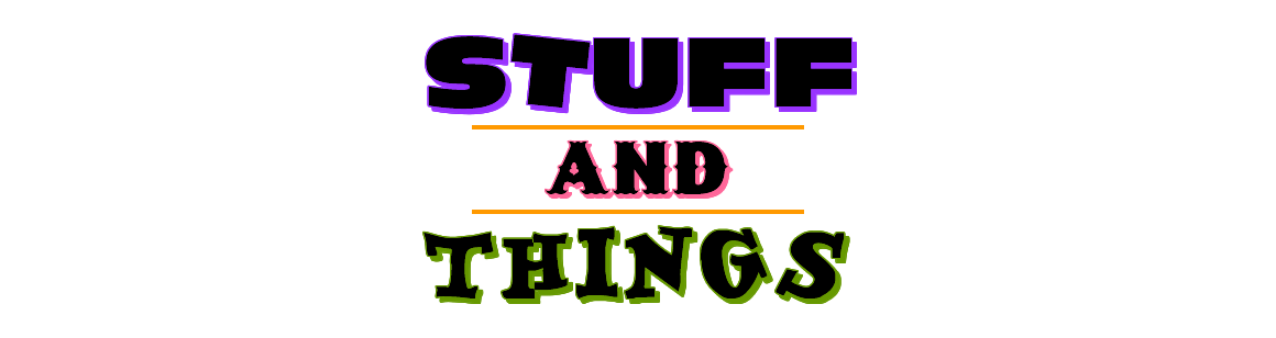 Stuff & Things