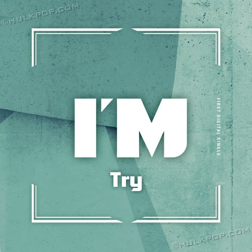 [Single] I'M – Try