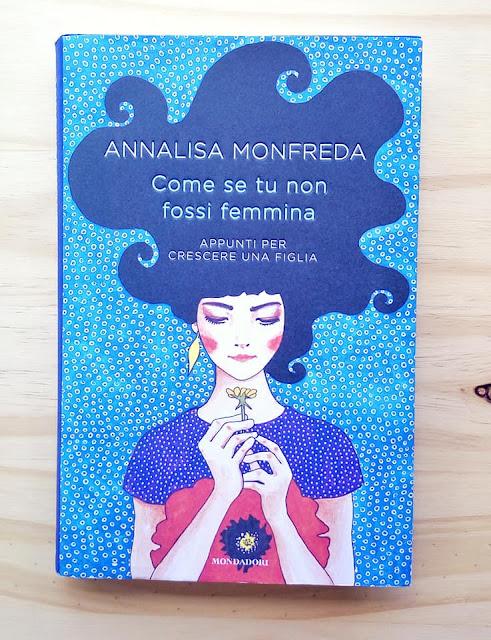 Come se tu non fossi femmina, appunti per crescere una figlia di Annalisa Monfreda