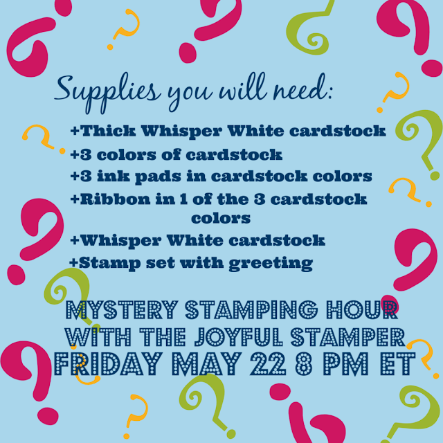 Mystery Stamping Hour With The Joyful Stamper supplies list | May 22 2020 8 PM ET | join the Facebook group | Nicole Steele The Joyful Stamper