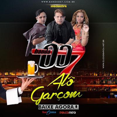 Banda 007 - Alô Garçom