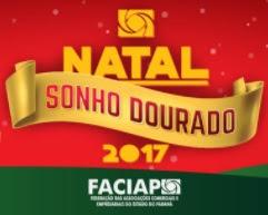Promoção FACIAP Paraná Natal 2017 Sonho Dourado 1 Milhão Em Prêmios